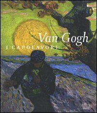 Van Gogh. I capolavori