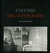 L' occhio del fotografo. The Museum of Modern Art, New York