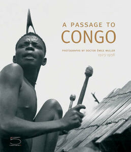A passage to Congo. Photographs by doctor Émile Muller 1923-1938