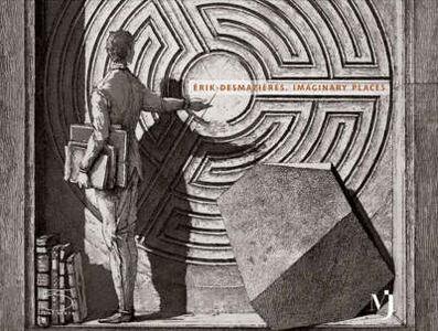 Érik Desmazières. Imaginary places-Les lieux imaginaires d'Érik Desmazières. Catalogo della mostra (Vevey, 15 juin-9 septembre 2007). Ediz. inglese e francese