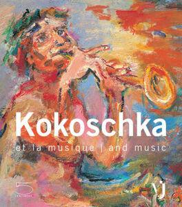 Kokoschka et la musique-Kokoschka and music. Catalogo della mostra (Vevey, 7 luglio-9 settembre 2007)