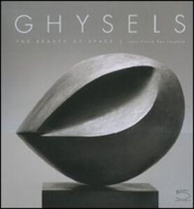 Ghysels. Une esthétique de l'espace-The beauty of space