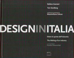 Design in Italia. Dietro le quinte dell'industria. Ediz. italiana e inglese