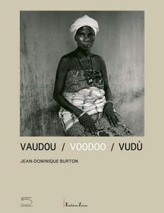 Vaudou-Voodoo-Vudù. Catalogo della mostra (Benin, 17 giugno-2 settembre 2007). Ediz. italiana, inglese e francese