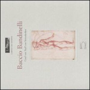 Baccio Bandinelli. Catalogo della mostra (Parigi, 25 febbraio-18 maggio 2008)