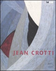 Jean Crotti. Catalogo della mostra (Fribourg, 6 giugno-14 settembre 2008). Ediz. francese