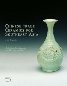 Chinese trade ceramics for South-East Asia. Collection of Ambassadir and Mrs Charles Müller
