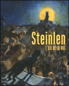 Steinlen. L'oeil de la rue