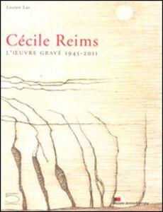 Cécile Reims. L'ouvre gravé 1945-2011