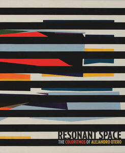 Resonant space. The coloritmos of Alejandro Otero
