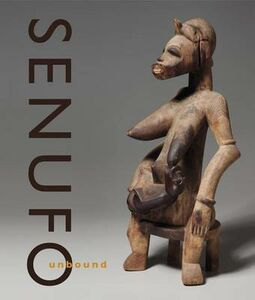 Senufo unbound. Dynamics of art and identity in west Africa