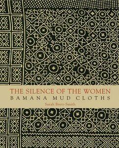The silence of the women. Bamana mud cloths