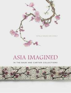 Asia imagined. In the Baur and Cartier Collections
