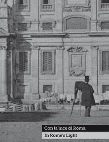 Winniearcher.com Con la luce di Roma-In Rome's light. Fotografie dal 1840 al 1870 nella Collezione Marco Antonetto. Catalogo della mostra (Ligornetto, 22 novembre 2015-10 aprile 2016). Ediz. illustrata Image