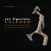 Les Les figurines des Kulango. Les esprits mystérieux de la brousse de la collection Pierluigi Peroni. Ediz. francese e inglese - Boyer Alain-Michel - wuz.it