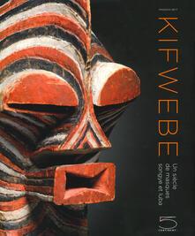 Lpgcsostenible.es Kifwebe. Un siècle de masques Songye et Luba. Ediz. illustrata Image