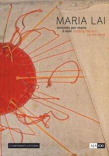 Antondemarirreguera.es Maria Lai. Tenendo per mano il sole-Holding the sun by the hand. Ediz. illustrata Image