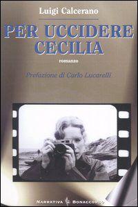 Per uccidere Cecilia