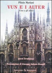 Vun e i alter (Uno e gli altri). Testo italiano a fronte