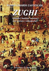 Zughi. Quando i bambini veronesi non avevavo i viedogiochi in dialetto veronese
