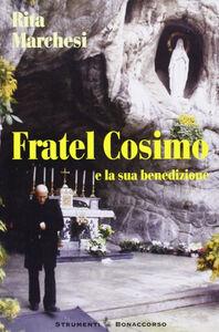 Fratel Cosimo (e la sua benedizione)