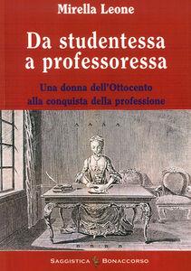 Da studentessa a professoressa. Una donna dell'Ottocento alla conquista della professione
