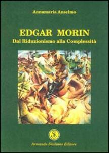Edgar Morin. Dal riduzionismo alla complessità