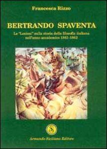 Bertrando Spaventa. Le «lezioni» sulla storia della filosofia italiana nell'anno accademico 1861-1862