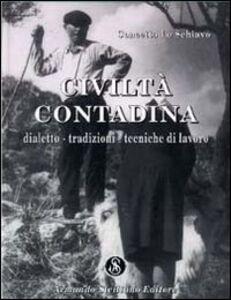 Civiltà contadina. Dialetto, tradizioni, tecniche di lavoro