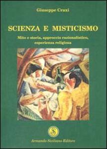 Scienza e misticismo. Mito e storia, approccio razionalistico, esperienza religiosa