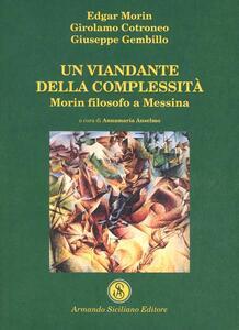 Un viandante della complessità. Morin filosofo a Messina