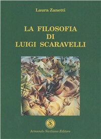 La filosofia di Luigi Scaravelli