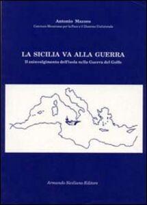 La Sicilia va alla guerra. Il coinvolgimento dell'isola nella guerra del Golfo