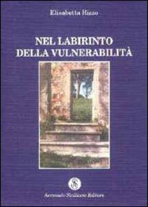 Nel labirinto della vulnerabilità