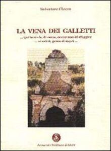 La vena dei Galletti. «...Qui le ninfe, di notte, cercavano di sfuggire... ai satiri, genìa di capri...»