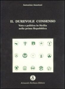 Il durevole consenso. Voto e politica in Sicilia nella prima Repubblica