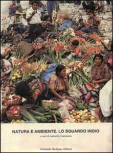 Natura e ambiente. Lo sguardo indio