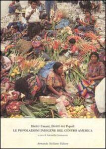Diritti umani, diritti dei popoli. Le popolazioni indigene del centro-America