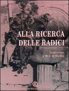Alla ricerca delle radici. Tradizione e miti di Sicilia