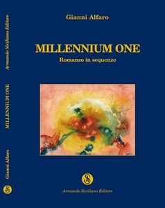 Millennium one. Romanzo in sequenze