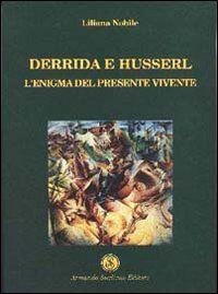 Derrida e Husserl. L'enigma del presente vivente