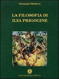 La filosofia di Ilya Prigogine