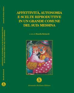 Affettività, autonomia e scelte riproduttive in un grande comune del Sud: Messina