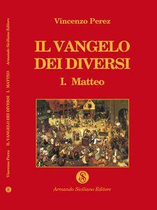 Il vangelo dei diversi. Vol. 1: Matteo.