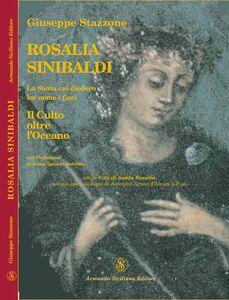 Rosalia Sinibaldi. La santa cui diedero lor nome i fiori. Il culto oltre l'oceano