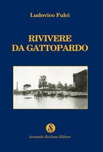 Rivivere da Gattopardo