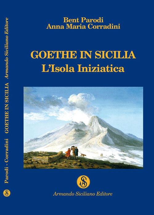 Goethe in Sicilia. L'isola iniziatica
