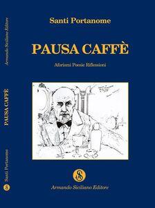 Pausa caffè. Aforismi, poesie, riflessioni
