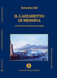 Il lazzaretto di Messina. Un istituto di sanità scomparso