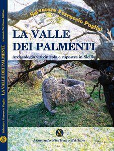 La valle dei palmenti. Archeologia vitinicola e rupestre in Sicilia